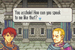 You asshole! How can you speak to me like that